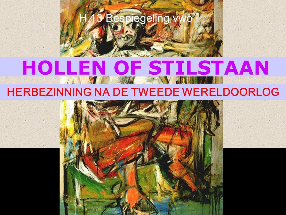 HOLLEN OF STILSTAAN HERBEZINNING NA DE TWEEDE WERELDOORLOG H.13 Bespiegeling vwo