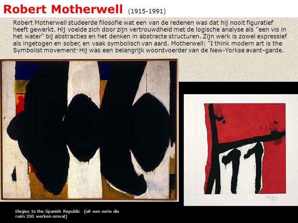 Robert Motherwell (1915-1991) Elegies to the Spanish Republic (uit een serie die ruim 200 werken omvat) Robert Motherwell studeerde filosofie wat een