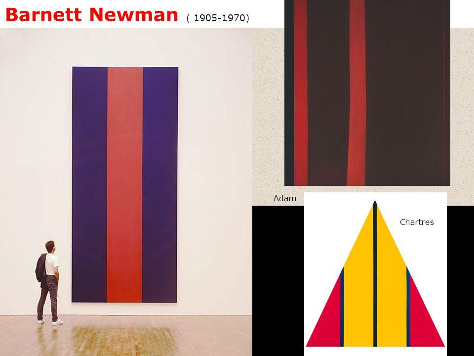 Barnett Newman ( 1905-1970) Adam Chartres