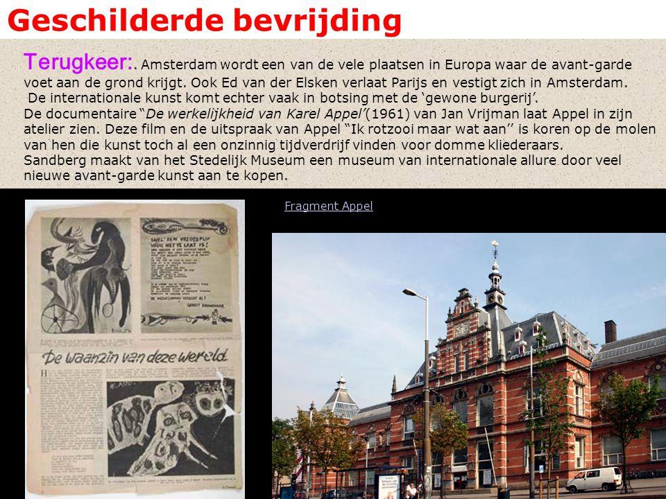 Geschilderde bevrijding Terugkeer:. Amsterdam wordt een van de vele plaatsen in Europa waar de avant-garde voet aan de grond krijgt. Ook Ed van der El
