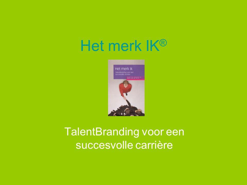 Het merk IK ® TalentBranding voor een succesvolle carrière