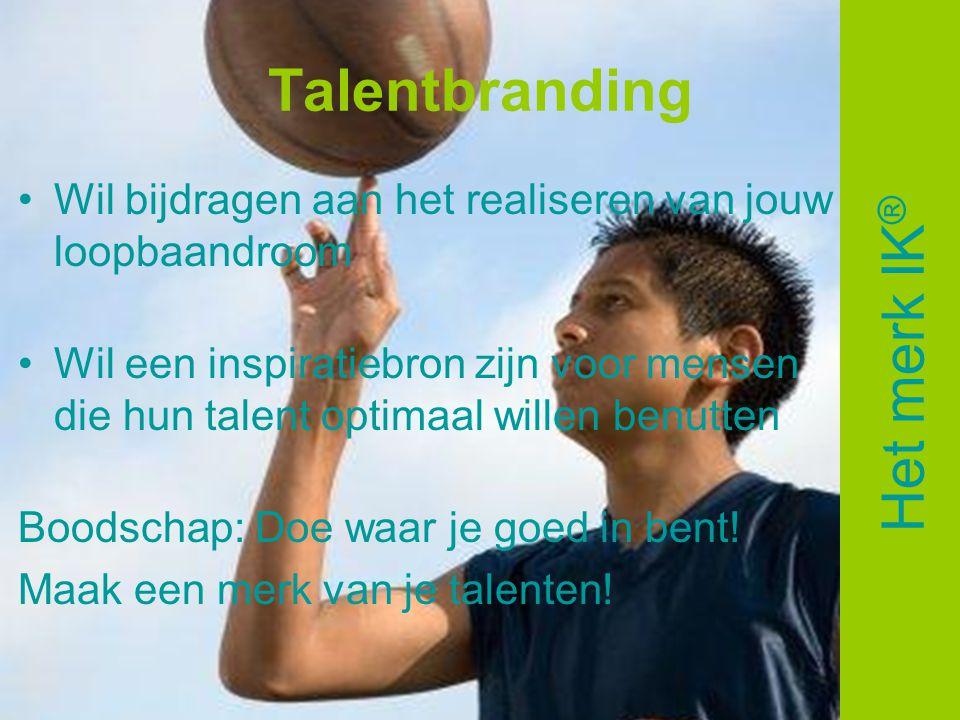 Talentbranding •Wil bijdragen aan het realiseren van jouw loopbaandroom •Wil een inspiratiebron zijn voor mensen die hun talent optimaal willen benutt