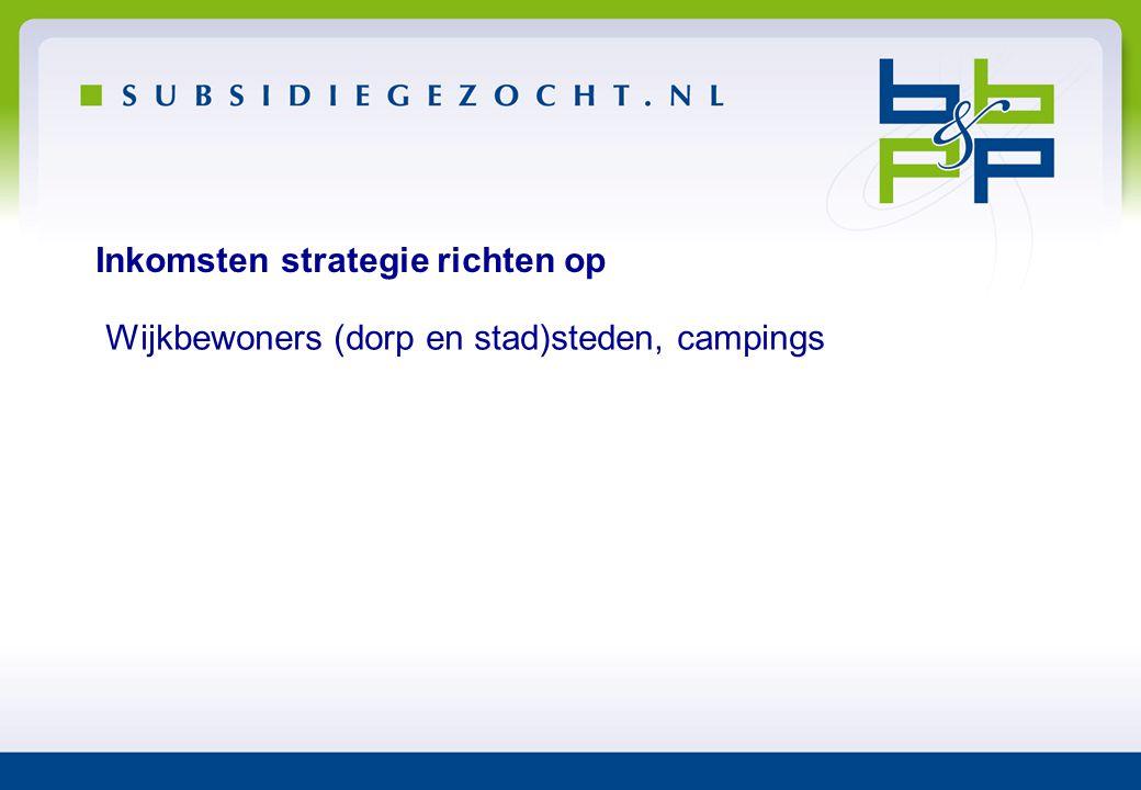 Inkomsten strategie richten op Wijkbewoners (dorp en stad)steden, campings