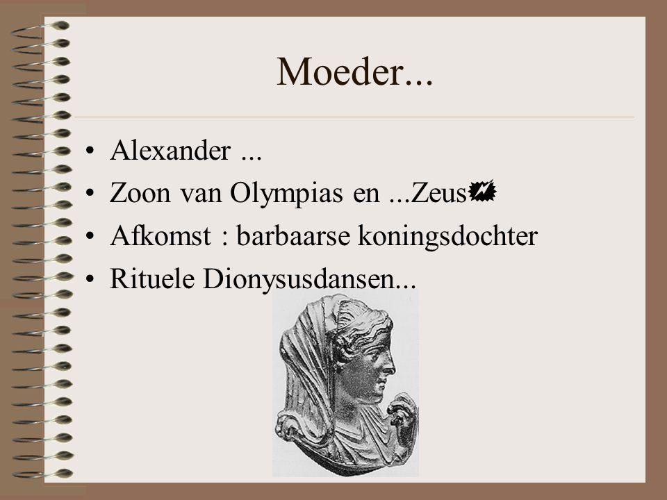 Moeder...•Alexander...