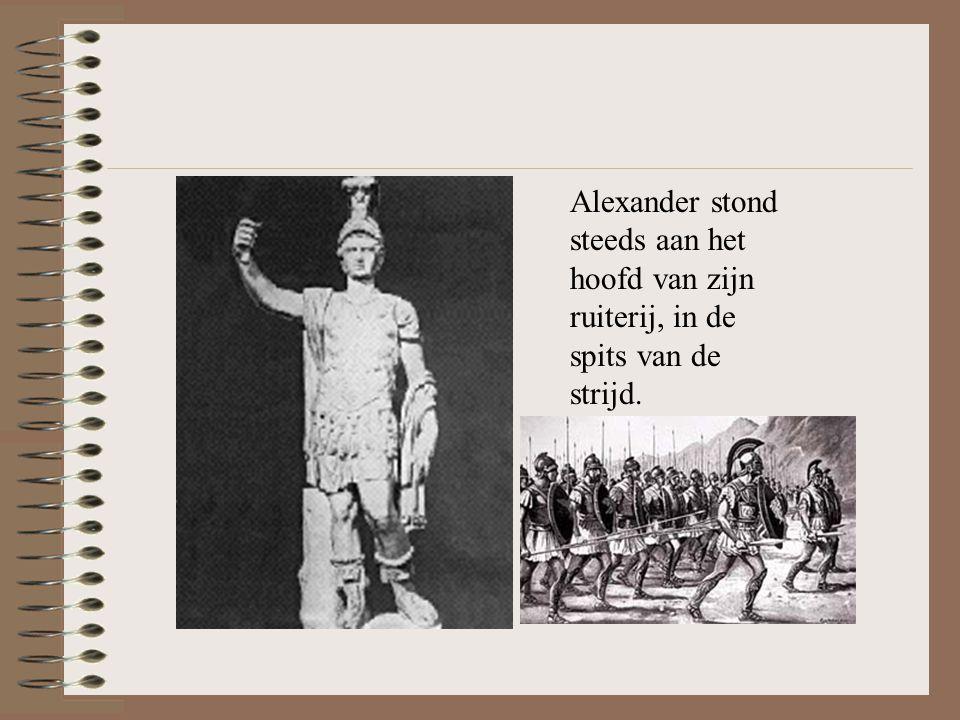 Alexander stond steeds aan het hoofd van zijn ruiterij, in de spits van de strijd.