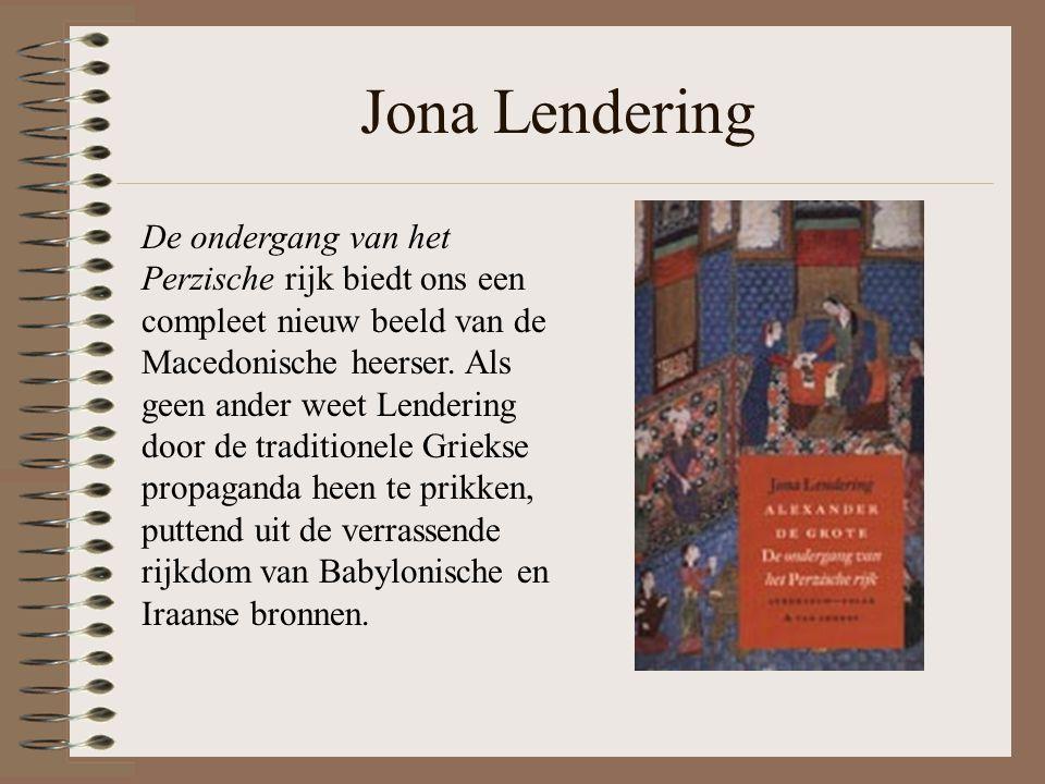 Jona Lendering De ondergang van het Perzische rijk biedt ons een compleet nieuw beeld van de Macedonische heerser.