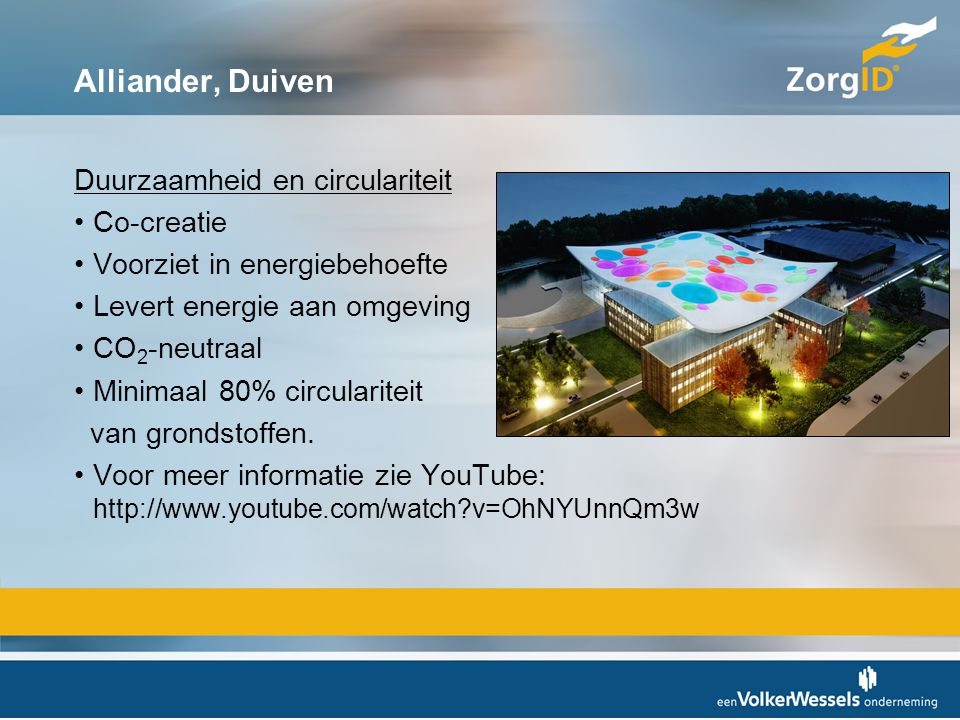 Alliander, Duiven Duurzaamheid en circulariteit •Co-creatie •Voorziet in energiebehoefte •Levert energie aan omgeving •CO 2 -neutraal •Minimaal 80% ci