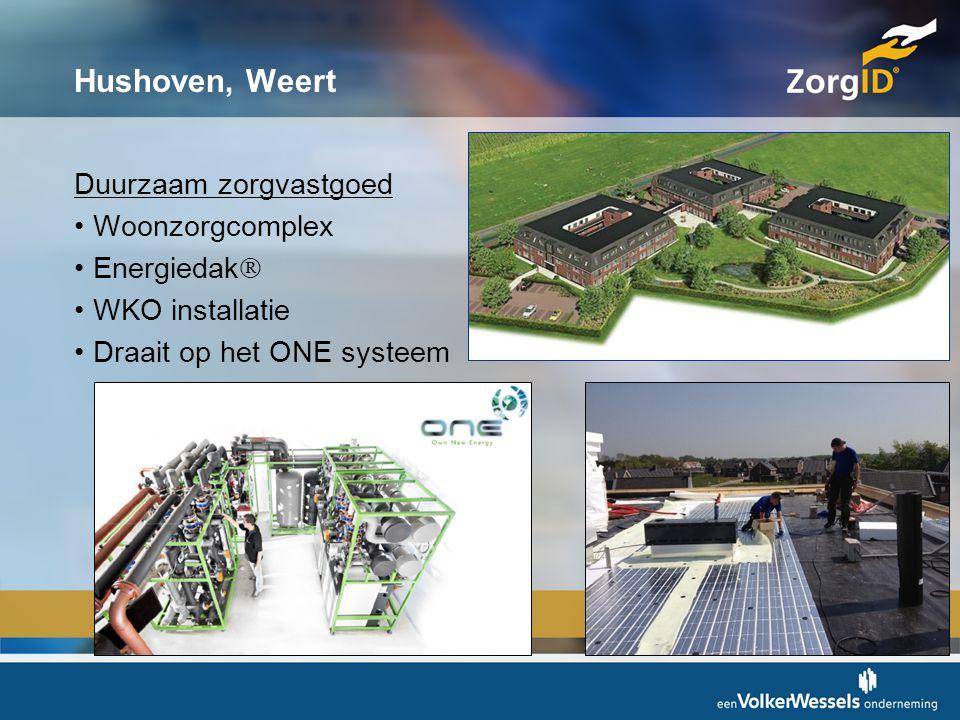 Hushoven, Weert Duurzaam zorgvastgoed •Woonzorgcomplex •Energiedak  •WKO installatie •Draait op het ONE systeem