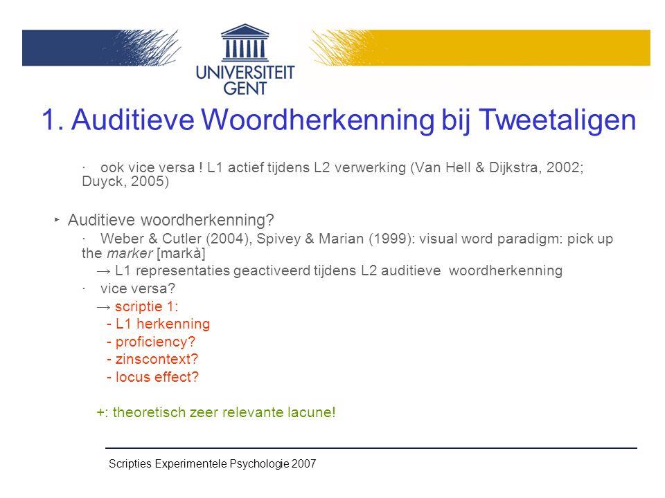 Scripties Experimentele Psychologie 2007 ‧ ook vice versa .