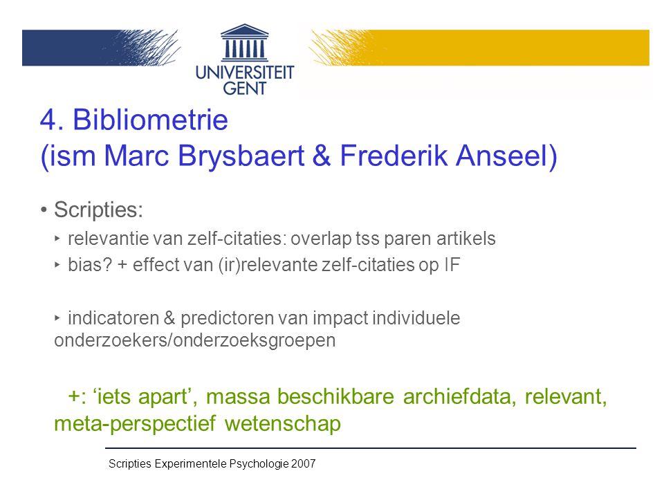 Scripties Experimentele Psychologie 2007 Vragen? Welkom! of wouter.duyck@ugent.be