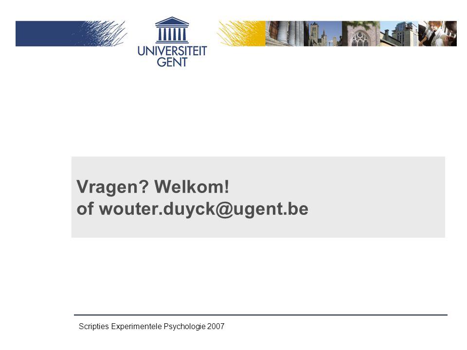 Scripties Experimentele Psychologie 2007 Vragen Welkom! of wouter.duyck@ugent.be