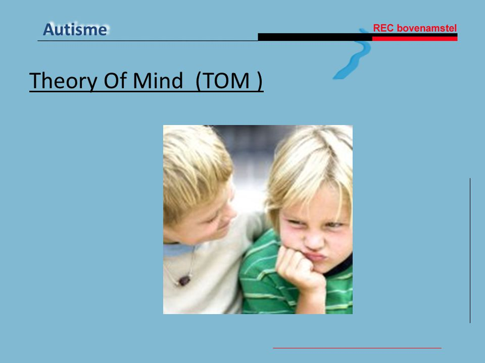 Autisme Theory Of Mind (TOM )