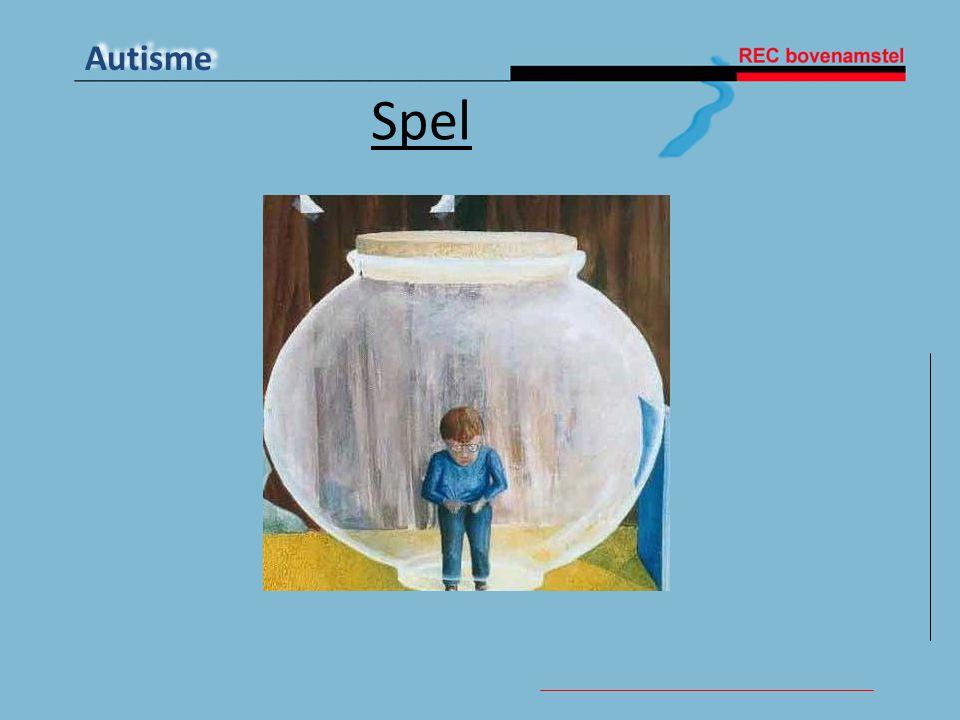 Autisme Ontbrekende vaardigheden op het gebied van: • Sociale interacties • Voorstellingsvermogen