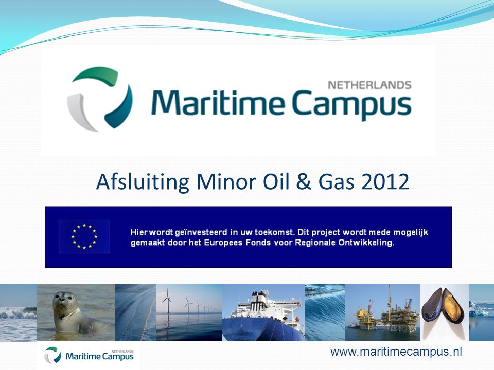 Afsluiting Minor Oil & Gas 2012 www.maritimecampus.nl