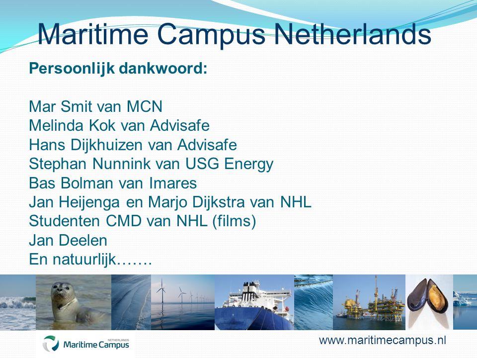 Maritime Campus Netherlands Persoonlijk dankwoord: Mar Smit van MCN Melinda Kok van Advisafe Hans Dijkhuizen van Advisafe Stephan Nunnink van USG Ener