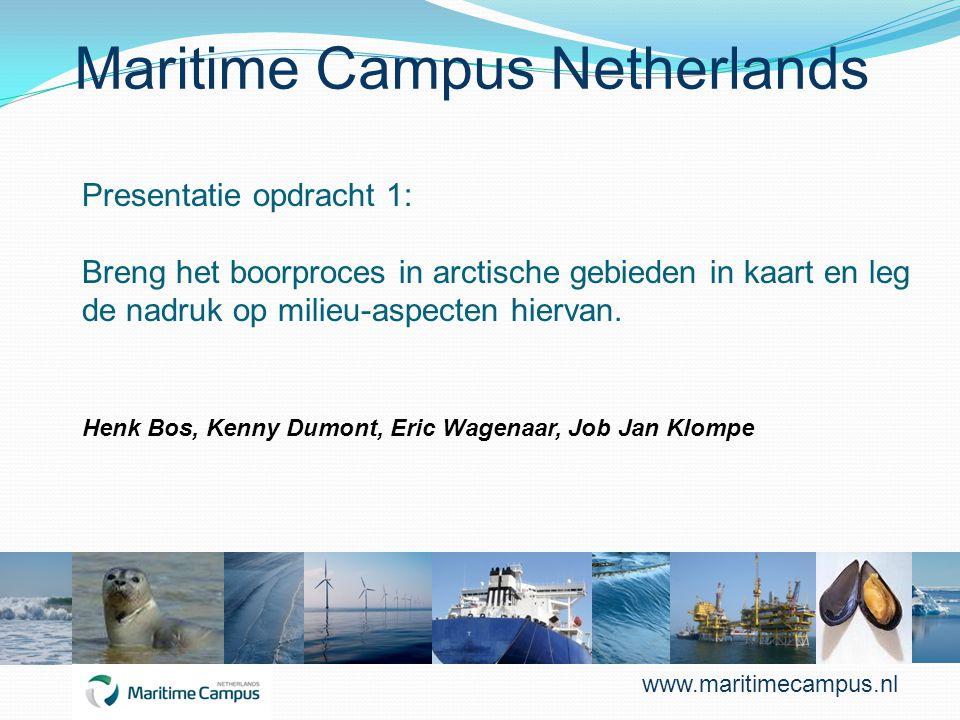Maritime Campus Netherlands Presentatie opdracht 1: Breng het boorproces in arctische gebieden in kaart en leg de nadruk op milieu-aspecten hiervan. H