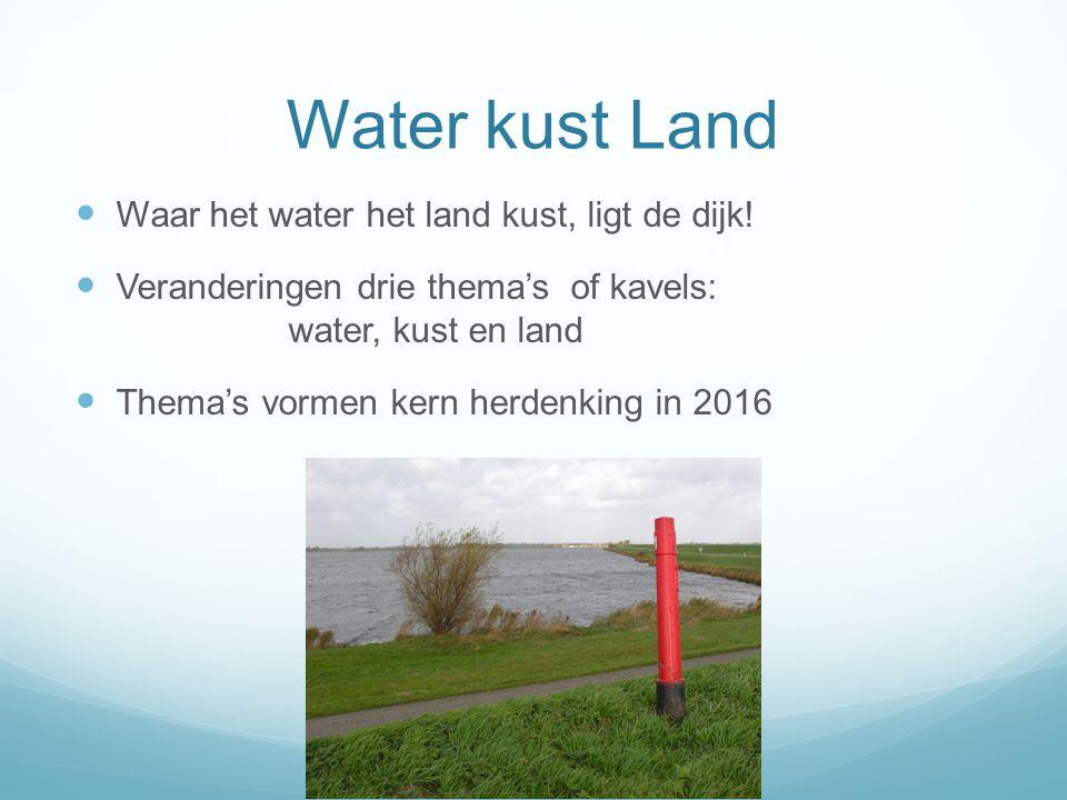 Water kust Land  Waar het water het land kust, ligt de dijk.