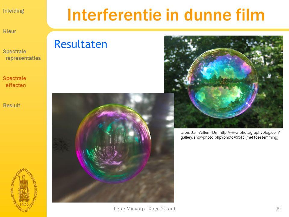 Peter Vangorp - Koen Yskout39 Interferentie in dunne film Resultaten Bron: Jan-Willem Bijl, http://www.photographyblog.com/ gallery/showphoto.php?photo=5545 (met toestemming) Inleiding Kleur Spectrale representaties Spectrale effecten Besluit