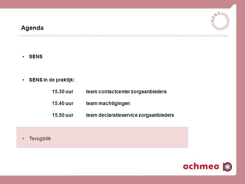 Agenda • SENS • SENS in de praktijk: 15.30 uur team contactcenter zorgaanbieders 15.40 uur team machtigingen 15.50 uur team declaratieservice zorgaanb