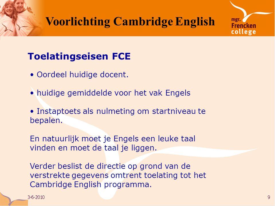 • Oordeel huidige docent. • huidige gemiddelde voor het vak Engels • Instaptoets als nulmeting om startniveau te bepalen. En natuurlijk moet je Engels