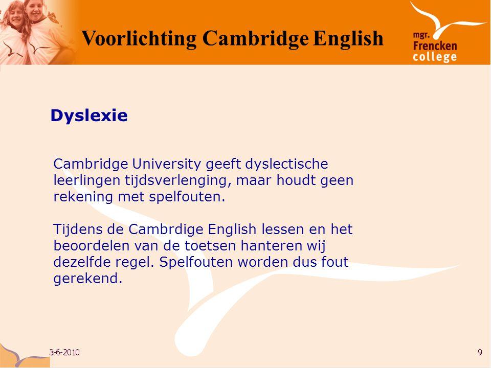 Cambridge University geeft dyslectische leerlingen tijdsverlenging, maar houdt geen rekening met spelfouten. Tijdens de Cambrdige English lessen en he