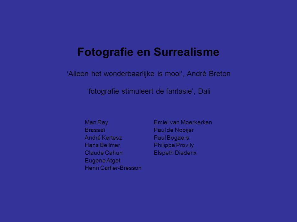 Fotografie en Surrealisme 'Alleen het wonderbaarlijke is mooi', André Breton 'fotografie stimuleert de fantasie', Dali Man Ray Emiel van Moerkerken Br