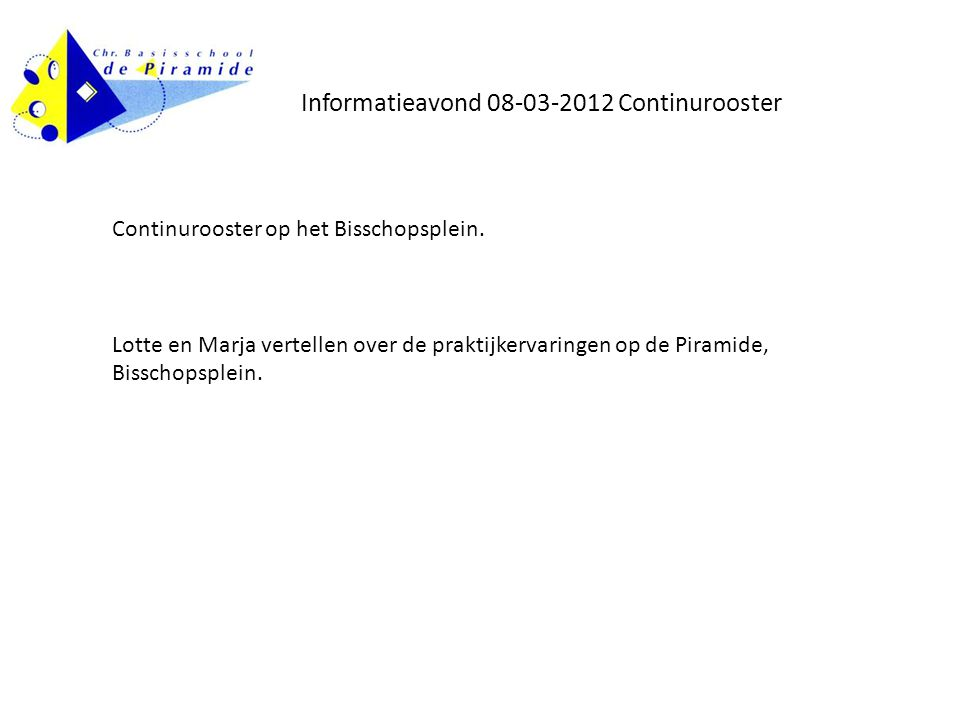 Informatieavond 08-03-2012 Continurooster Continurooster op het Bisschopsplein.