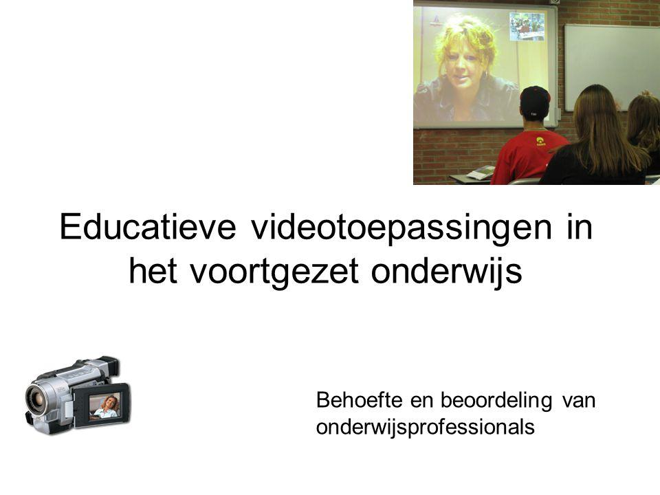 Educatieve videotoepassingen in het voortgezet onderwijs Behoefte en beoordeling van onderwijsprofessionals