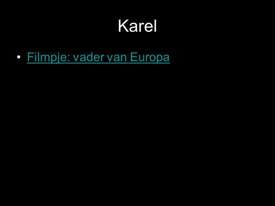 Karel •Filmpje: vader van EuropaFilmpje: vader van Europa