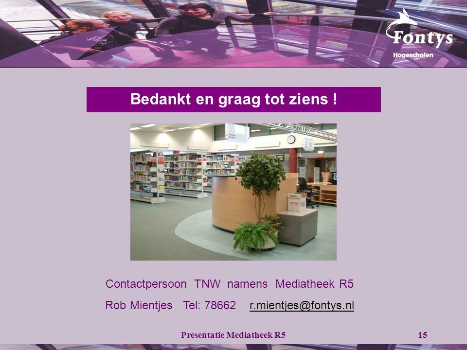 Presentatie Mediatheek R515 Bedankt en graag tot ziens .