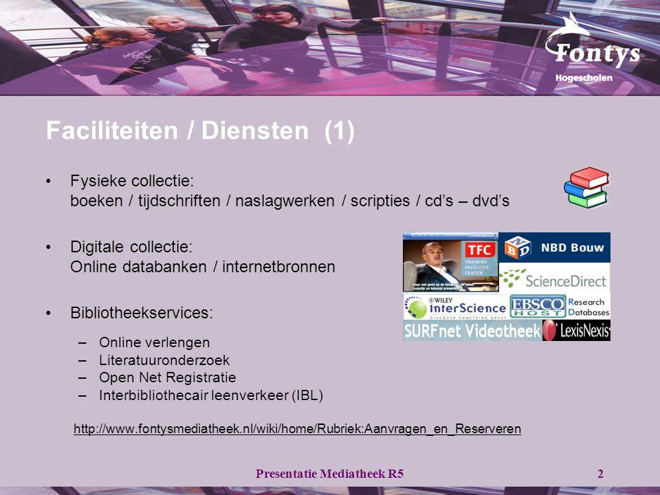 Presentatie Mediatheek R52 Faciliteiten / Diensten (1) •Fysieke collectie: boeken / tijdschriften / naslagwerken / scripties / cd's – dvd's •Digitale collectie: Online databanken / internetbronnen •Bibliotheekservices: –Online verlengen –Literatuuronderzoek –Open Net Registratie –Interbibliothecair leenverkeer (IBL) http://www.fontysmediatheek.nl/wiki/home/Rubriek:Aanvragen_en_Reserveren