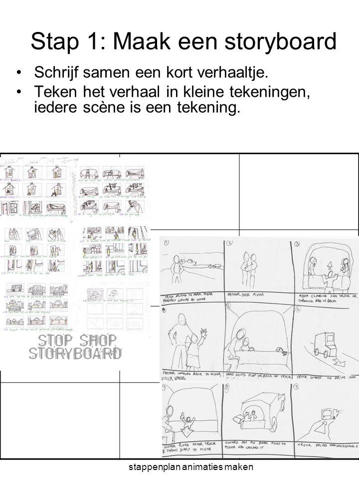 stappenplan animaties maken Stap 1: Maak een storyboard •Schrijf samen een kort verhaaltje. •Teken het verhaal in kleine tekeningen, iedere scène is e