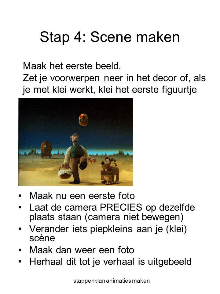 stappenplan animaties maken Stap 4: Scene maken •Maak nu een eerste foto •Laat de camera PRECIES op dezelfde plaats staan (camera niet bewegen) •Veran