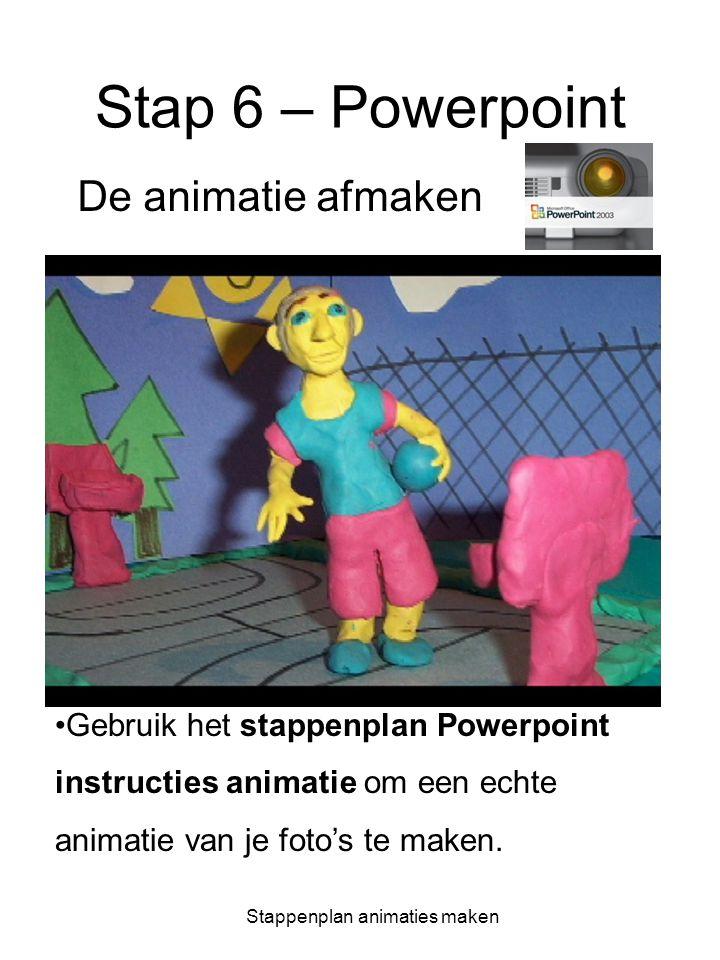 Stappenplan animaties maken Stap 6 – Powerpoint •Open Powerpoint op de pc •Gebruik het stappenplan Powerpoint instructies animatie om een echte animat