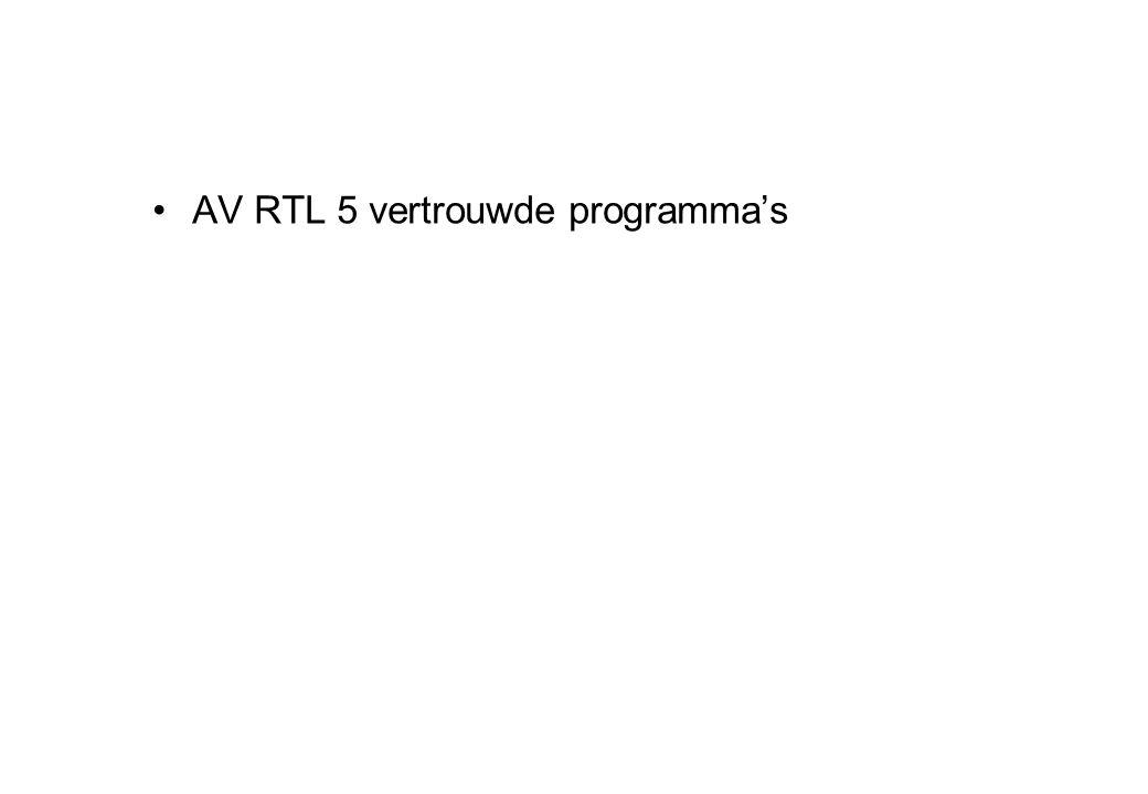 •AV RTL 5 vertrouwde programma's