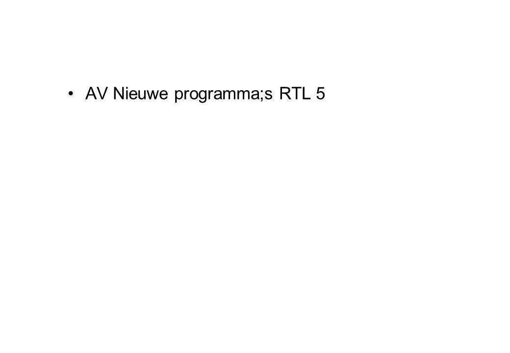 •AV Nieuwe programma;s RTL 5
