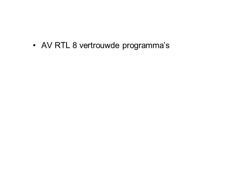 •AV RTL 8 vertrouwde programma's