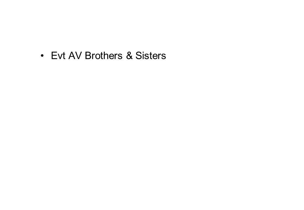 •Evt AV Brothers & Sisters