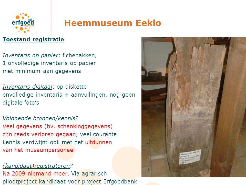 Heemmuseum Eeklo Toestand registratie Inventaris op papier: fichebakken, 1 onvolledige inventaris op papier met minimum aan gegevens Inventaris digita