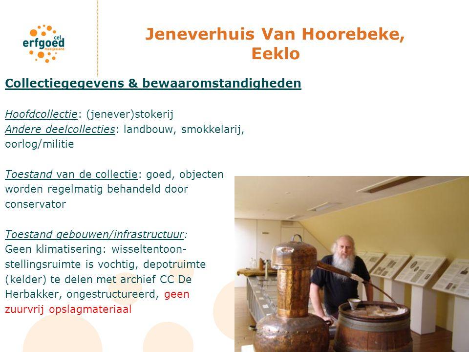 Jeneverhuis Van Hoorebeke, Eeklo Collectiegegevens & bewaaromstandigheden Hoofdcollectie: (jenever)stokerij Andere deelcollecties: landbouw, smokkelar