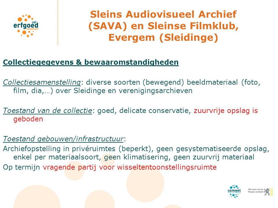 Sleins Audiovisueel Archief (SAVA) en Sleinse Filmklub, Evergem (Sleidinge) Collectiegegevens & bewaaromstandigheden Collectiesamenstelling: diverse s