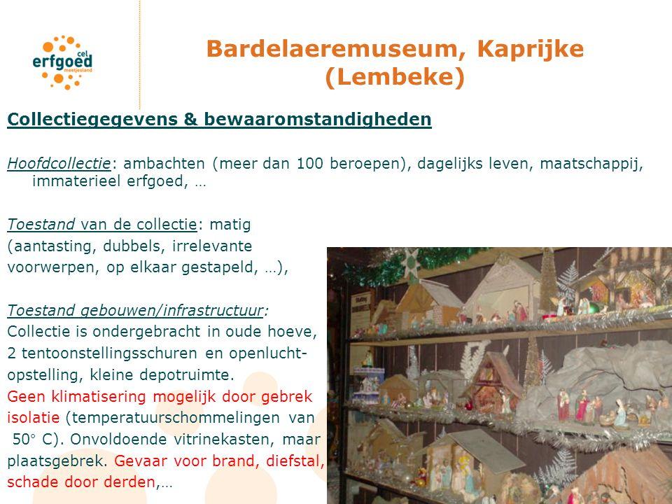 Bardelaeremuseum, Kaprijke (Lembeke) Collectiegegevens & bewaaromstandigheden Hoofdcollectie: ambachten (meer dan 100 beroepen), dagelijks leven, maat