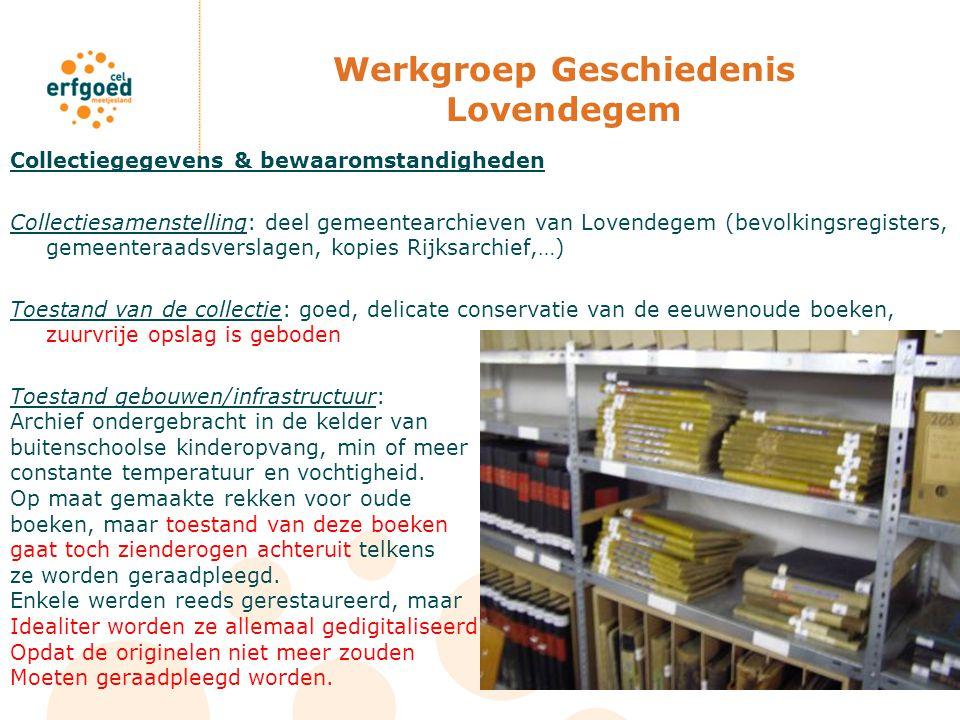 Werkgroep Geschiedenis Lovendegem Collectiegegevens & bewaaromstandigheden Collectiesamenstelling: deel gemeentearchieven van Lovendegem (bevolkingsre