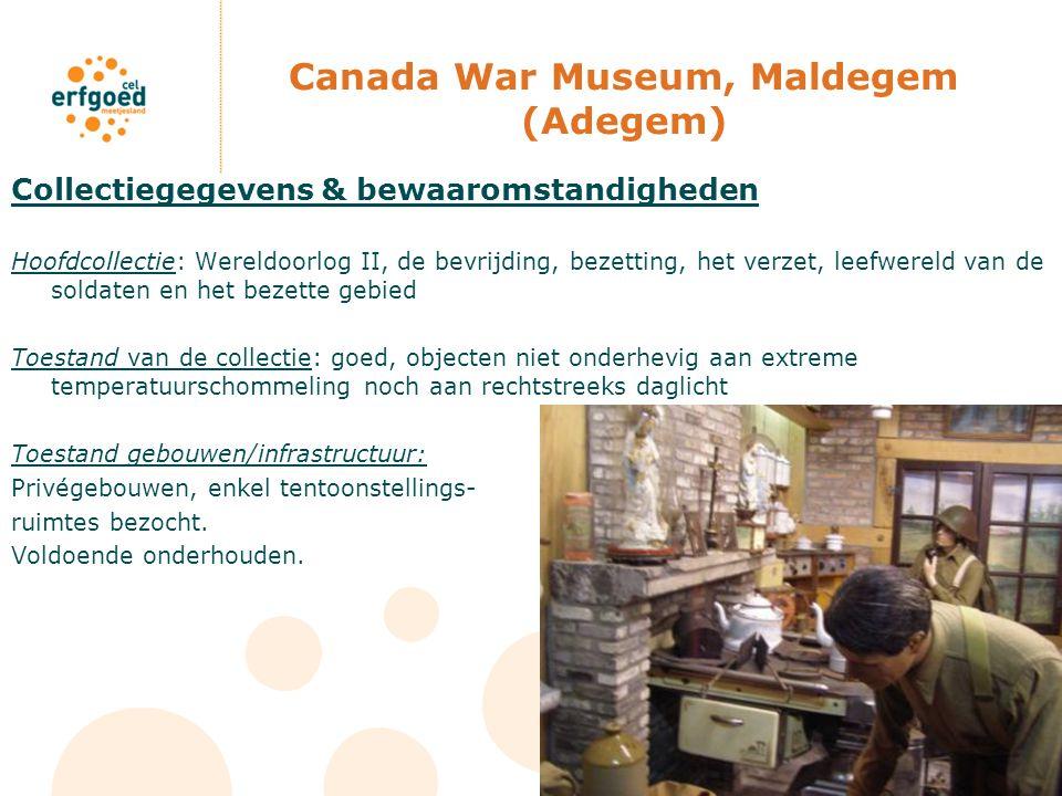 Canada War Museum, Maldegem (Adegem) Collectiegegevens & bewaaromstandigheden Hoofdcollectie: Wereldoorlog II, de bevrijding, bezetting, het verzet, l