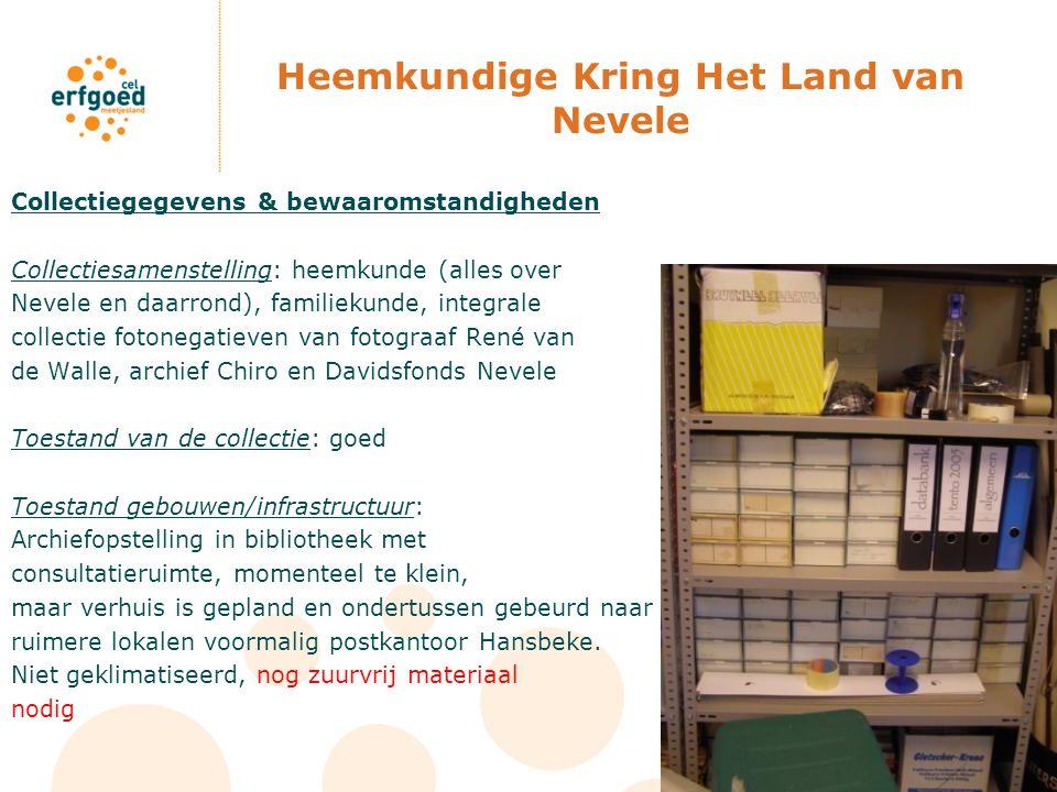 Heemkundige Kring Het Land van Nevele Collectiegegevens & bewaaromstandigheden Collectiesamenstelling: heemkunde (alles over Nevele en daarrond), fami