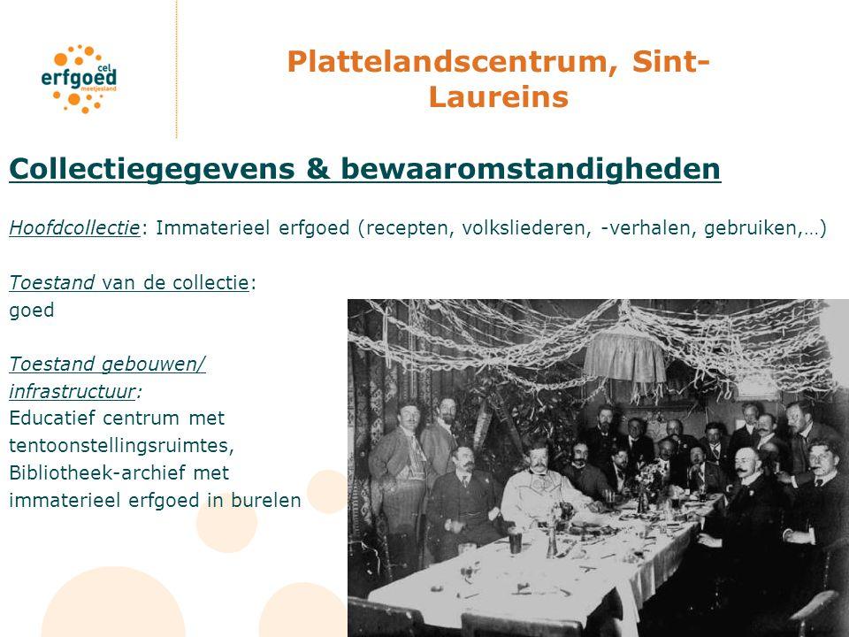 Plattelandscentrum, Sint- Laureins Collectiegegevens & bewaaromstandigheden Hoofdcollectie: Immaterieel erfgoed (recepten, volksliederen, -verhalen, g