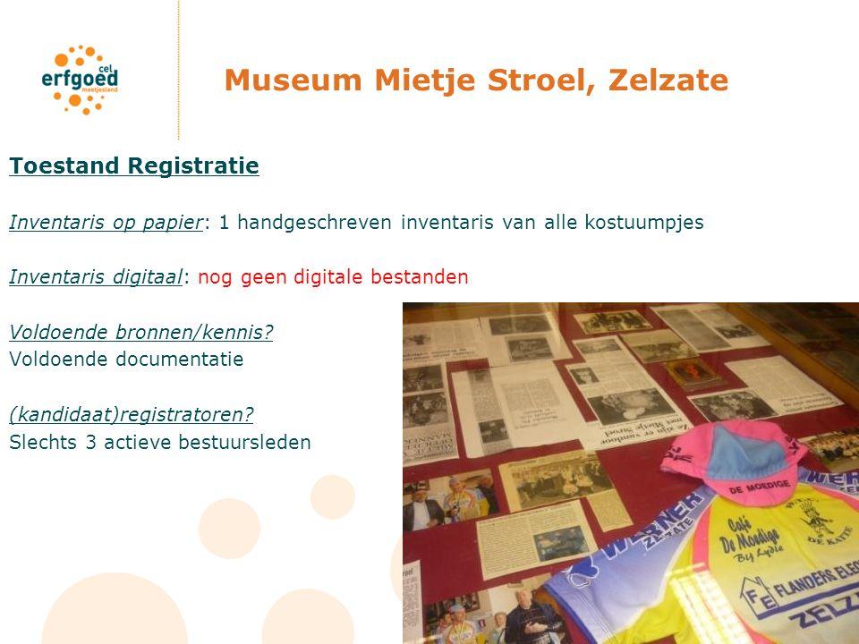 Museum Mietje Stroel, Zelzate Toestand Registratie Inventaris op papier: 1 handgeschreven inventaris van alle kostuumpjes Inventaris digitaal: nog gee