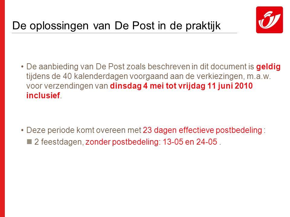De oplossingen van De Post in de praktijk •De aanbieding van De Post zoals beschreven in dit document is geldig tijdens de 40 kalenderdagen voorgaand aan de verkiezingen, m.a.w.