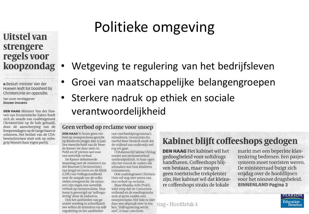 Politieke omgeving • Wetgeving te regulering van het bedrijfsleven • Groei van maatschappelijke belangengroepen • Sterkere nadruk op ethiek en sociale
