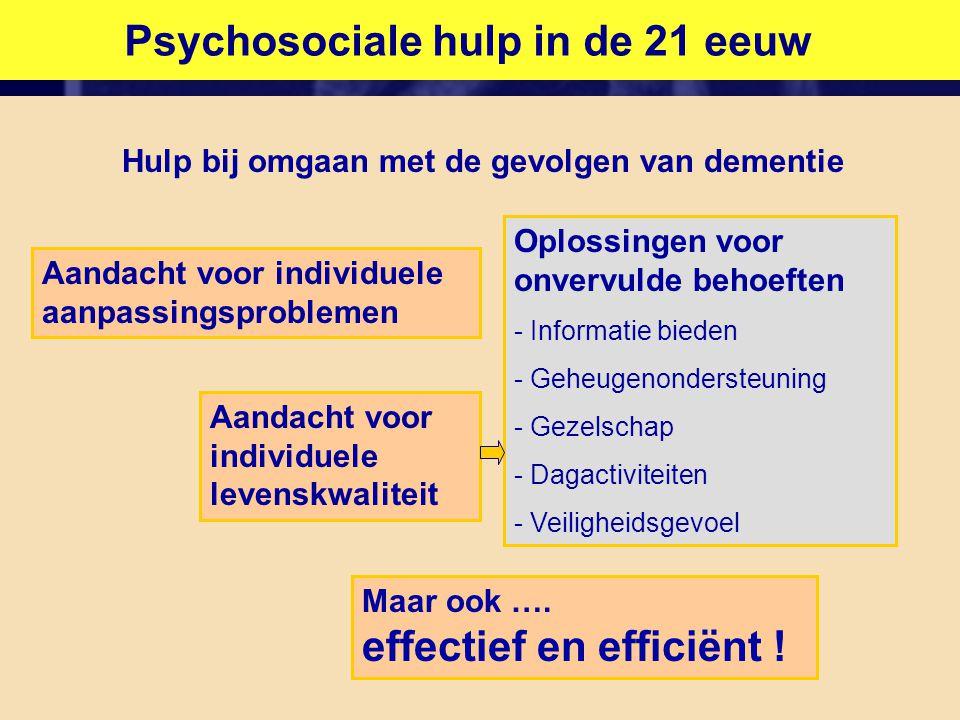 Psychosociale hulp in de 21 eeuw Hulp bij omgaan met de gevolgen van dementie Oplossingen voor onvervulde behoeften - Informatie bieden - Geheugenonde